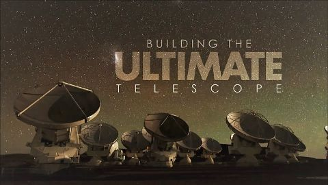 Building: The Ultimate Telescope - ALMA
