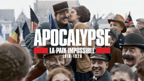 Apocalypse, la paix impossible 1918-1926