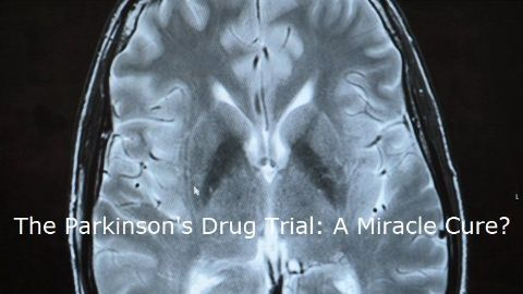 The Parkinson's Drug Trial: A Miracle Cure?