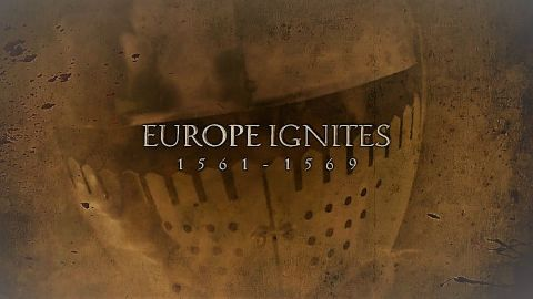 Europe Ignites 1561- 1569
