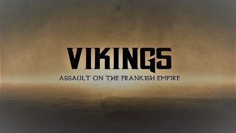 Vikings: Assault on the Frankish Empire