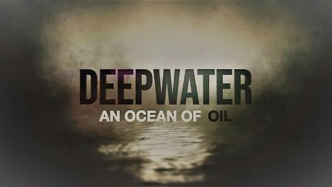 Deepwater: An Ocean of Oil