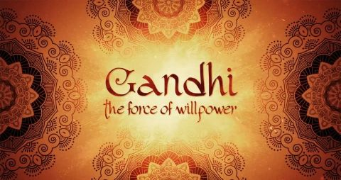 Gandhi: The Force of Willpower