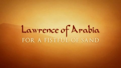 Lawrence of Arabia: For a Fistful of Sand