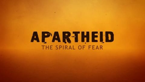 Apartheid: The Spiral of Fear