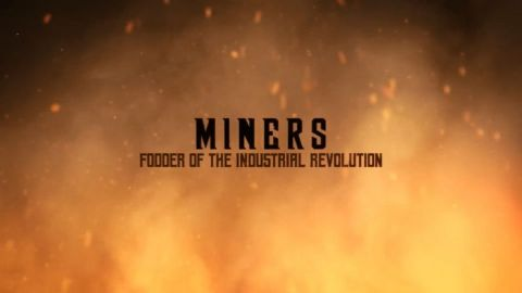 Miners: Fodder of the Industrial Revolution