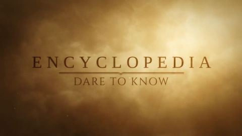 Encyclopedia: Dare to Know