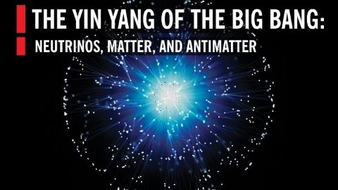 Neutrinos Matter and Antimatter the Yin Yang of the Big Bang