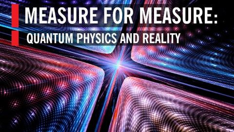 Measure for Measure Quantum Physics and Reality