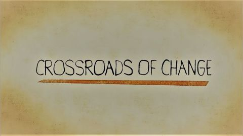 Crossroads of Change