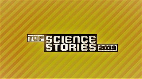 Top Science Stories of 2019