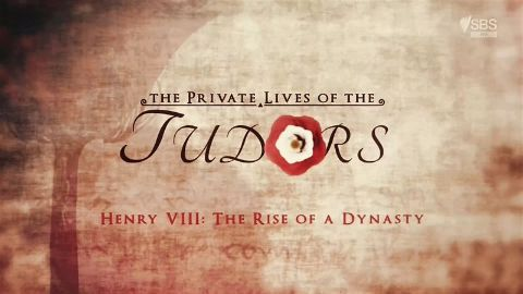 Henry VIII - Rise of a Dynasty