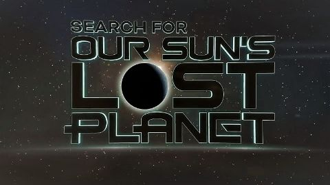 Search for Our Suns Lost Planet
