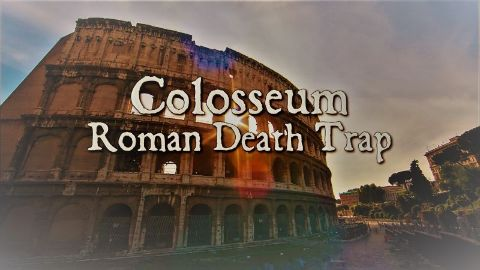 Colosseum Roman Death Trap