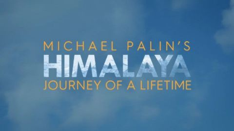 Michael Palin's Himalaya: Journey of a Lifetime