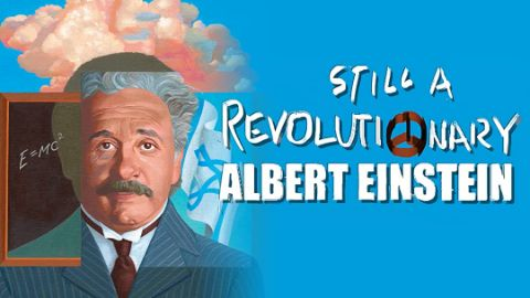 Still a Revolutionary: Albert Einstein