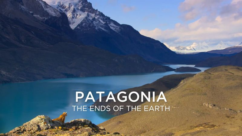 Patagonia the Ends of the Earth