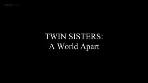 Twin Sisters: A World Apart