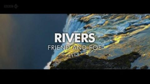 Rivers - Friend and Foe