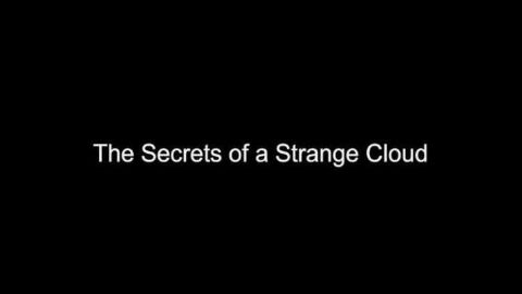 The Secrets of a Strange Cloud