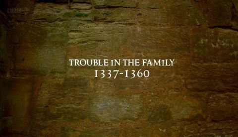 Trouble in the Family: 1337-1360