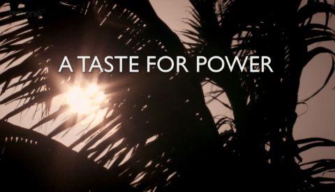 A Taste for Power