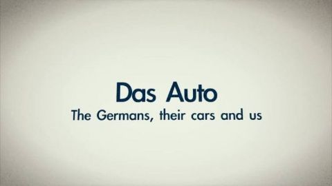 Das Auto: The Germans, Their Cars and Us