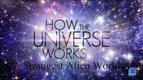 Strangest Alien Worlds
