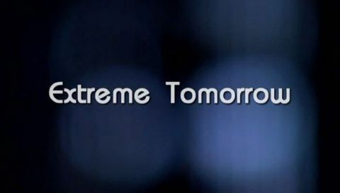 Extreme Tomorrow