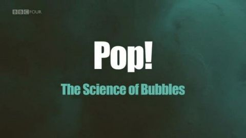 Pop: The Science of Bubbles