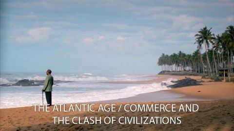 The Atlantic Age / Commerce and the Clash of Civilizations