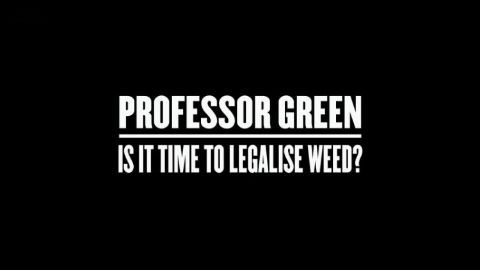 Professor Green: Is It Time to Legalise Weed?