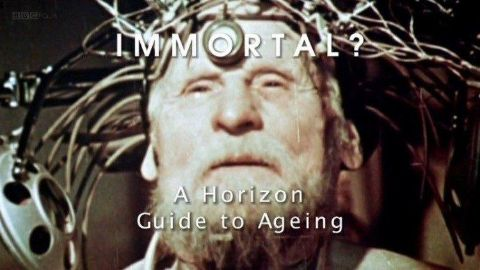 Immortal: A Horizon Guide to Ageing