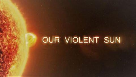 Our Violent Sun
