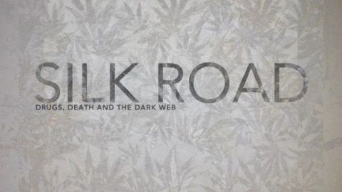 Silk Road: Drugs, Death and the Dark Web