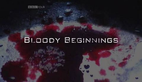Bloody Beginnings