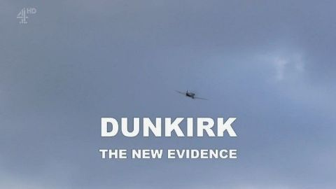 Dunkirk: The new Evidence