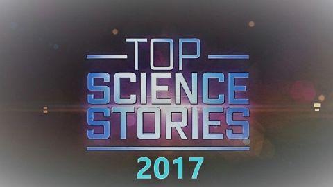 Top Science Stories of 2017