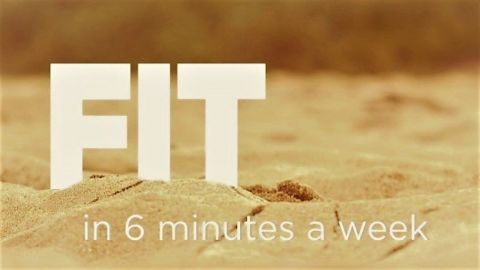 Fit in Six Minutes a Week