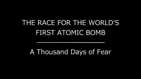Race for the World's First Atomic Bomb