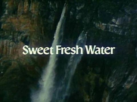 Sweet Fresh Water