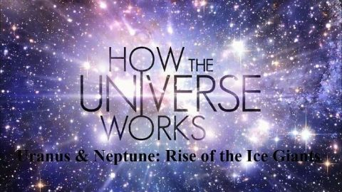 Uranus & Neptune Rise of the Ice Giants