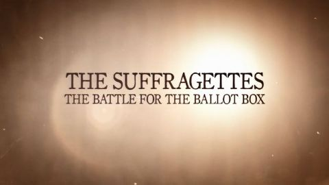 The Suffragettes Battle for the Ballot Box