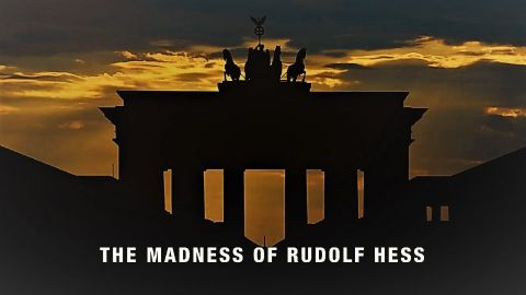 The Madness of Rudolf Hess