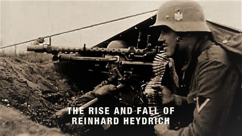 Rise and Fall of Reinhard Heydrich