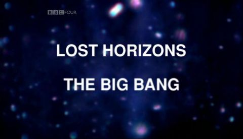 Lost Horizons - The Big Bang