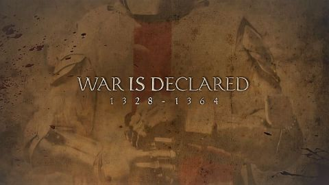 War is Declared: 1328-1364