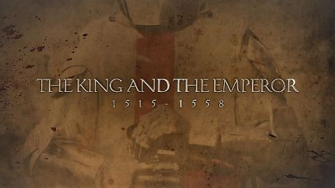 The King and the Emperor: 1515-1558