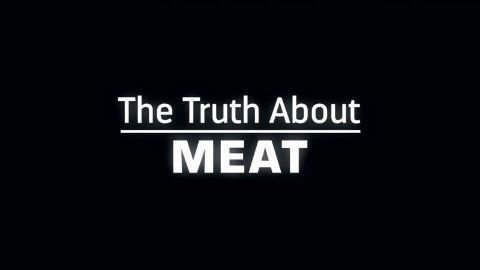 The Truth about Meat