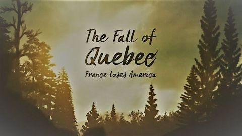 The Fall of Quebec France Loses America